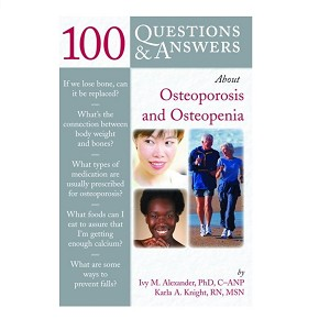 100 Questions & Answers About Osteoporosis and Osteopenia