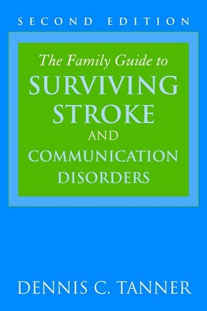 Family Guide to Surviving Stroke & Communication Disorders - Discontinued
